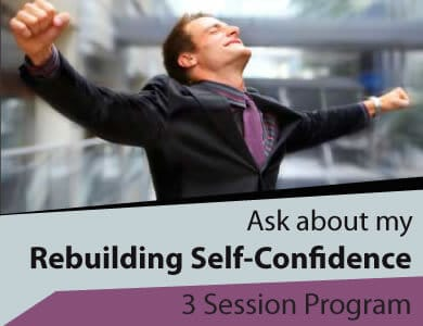 Rebuilding Self confidence 3 Session Program